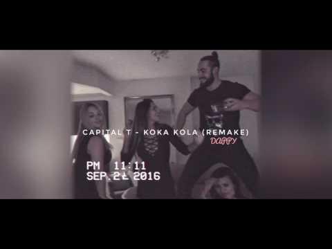 Koka Kola (remake) – Capital T