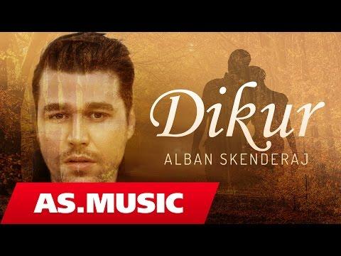 Dikur – Alban Skenderaj