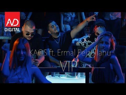 VIP – KAOS & Ermal Fejzullahu