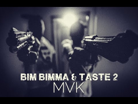 MVK – BimBimma & Taste2